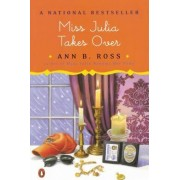 Miss Julia Takes Over by Ann B Ross