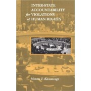 Inter-State Accountability for Violations of Human Rights by Menno T. Kamminga