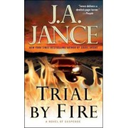 Trial by Fire by J A Jance