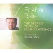 The Deepest Truth of Human Existence by Eckhart Tolle