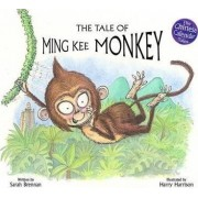 The Tale of Ming Kee Monkey by Sarah Brennan