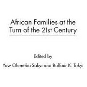 African Families at the Turn of the 21st Century: Textbook by Baffour K. Takyi