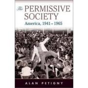 The Permissive Society by Alan Petigny