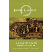 A Skeleton Key to Finnegans Wake: Unlocking James Joyce's Masterwork
