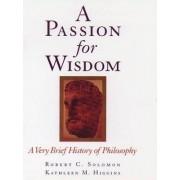 A Passion for Wisdom by Professor Robert C. Solomon