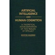 Artificial Intelligence and Human Cognition by Morton Wagman