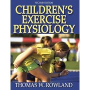 Children's Exercise Physiology by Thomas W. Rowland