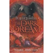 Beaver Towers: Dark Dream by Nigel Hinton