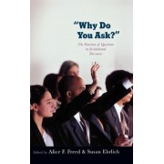 Why Do You Ask? by Linguistics Department Alice Freed