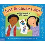 Just Because I am by Lauren Murphy Payne