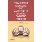 Formulating, Packaging, and Marketing of Natural Cosmetic Products by Nava Dayan