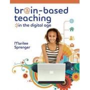 Brain-Based Teaching in the Digital Age by Dr Marilee Sprenger