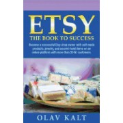 Etsy - The Book to Success: Become a Successful Etsy Shop Owner with Self-Made Products, Jewelry, and Second-Hand Items on an Online Platform with