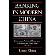Banking in Modern China by Linsun Cheng