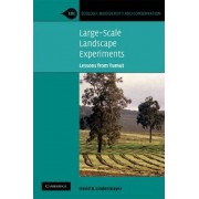Large Scale Landscape Experiments by David B. Lindenmayer