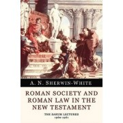 Roman Society and Roman Law in the New Testament by A N Sherwin-White