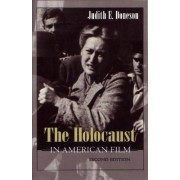 The Holocaust in American Film by Judith E. Doneson