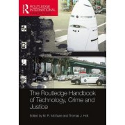The Routledge International Handbook of Technology, Crime and Justice