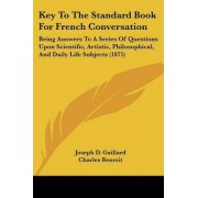 Key to the Standard Book for French Conversation by Joseph D Gaillard