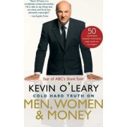 Cold Hard Truth on Men, Women & Money by Kevin O'Leary