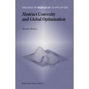 Abstract Convexity and Global Optimization by Alexander Rubinov