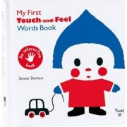 My First Touch and Feel Words Book by Xavier Deneux