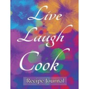 Live Laugh Cook Recipe Journal by Spicy Journals
