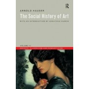 The Social History of Art: Rococo, Classicism and Romanticism v.3 by Arnold Hauser