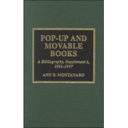 Pop-up and Movable Books: Supplement 1, 1991-1997 by Ann R. Montanaro