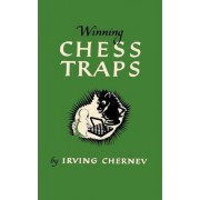 Winning Chess Traps 300 Ways to Win in the Opening by Irving Chernev