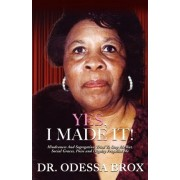 Yes, I Made It by Odessa Brox