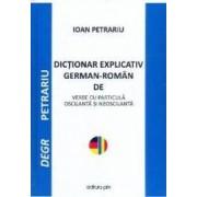Dictionar explicativ German-Roman de verbe - Ioan Petrariu