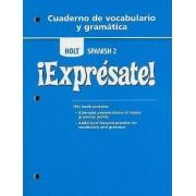 Holt Spanish 2: Expresate! Cuaderno de Vocabulario y Gramatica by Holt Rinehart & Winston