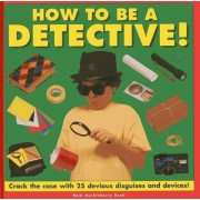 How to be a Detective! by Nick Huckleberry Beak