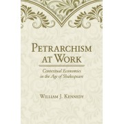 Petrarchism at Work: Contextual Economies in the Age of Shakespeare