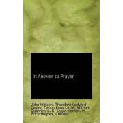 In Answer to Prayer by John Watson