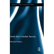 South Asia's Nuclear Security by Bhumitra Chakma