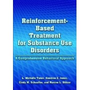Reinforcement-Based Treatment for Substance Use Disorders by L. Michelle Tuten