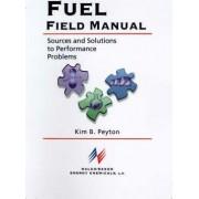 Fuel Field Manual by Kim B Peyton