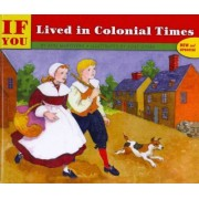 If You Lived in Colonial Times by Barbara Brenner