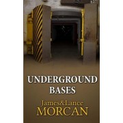 Underground Bases: Subterranean Military Facilities and the Cities Beneath Our Feet