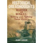 Historical Dreadnoughts by Barry Gough