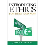 Introducing Ethics by James P. Sterba