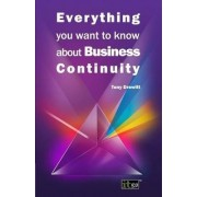 Everything You Want to Know About Business Continuity by Tony Drewitt