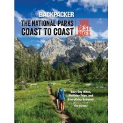 Backpacker the National Parks Coast to Coast: 100 Best Hikes, Paperback