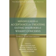 Mindfulness and Acceptance for Treating Eating Disorders and Weight Concerns by Evan M. Forman