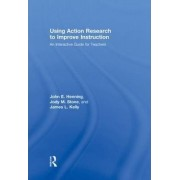 Using Action Research to Improve Instruction by John E. Henning