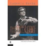 The Paper Canoe by Eugenio Barba