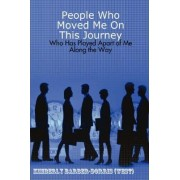 People Who Moved Me On This Journey by Kimberly L Barber-Dorris (West)