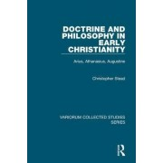 Doctrine and Philosophy in Early Christianity by Revd Christopher Stead